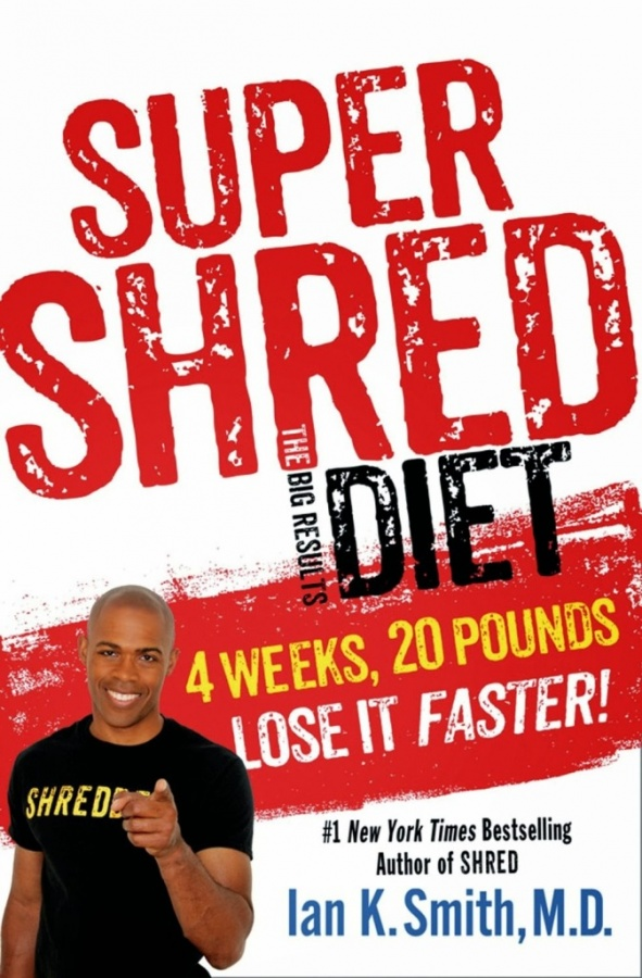 Super Shred The Big Results Diet 4 Weeks 20 Pounds Lose It Faster (Ian K. Smith)