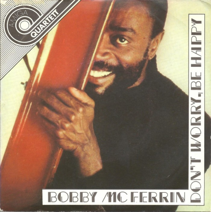 Don't Worry Be Happy – Bobby McFerrin