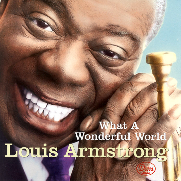 What a Wonderful World – Louie Armstong