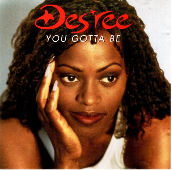You Gotta Be – Des Ree