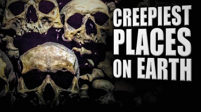 Photo of Top 10 Creepiest Places on Earth