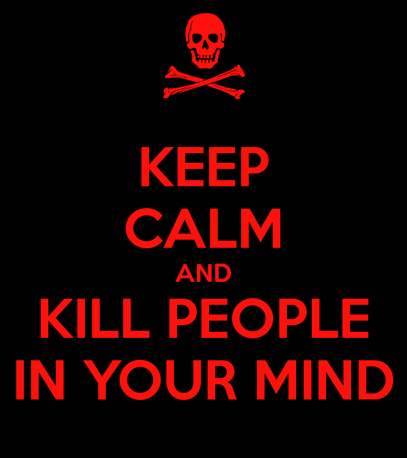 keep-calm-and-kill-people-in-your-mind-2