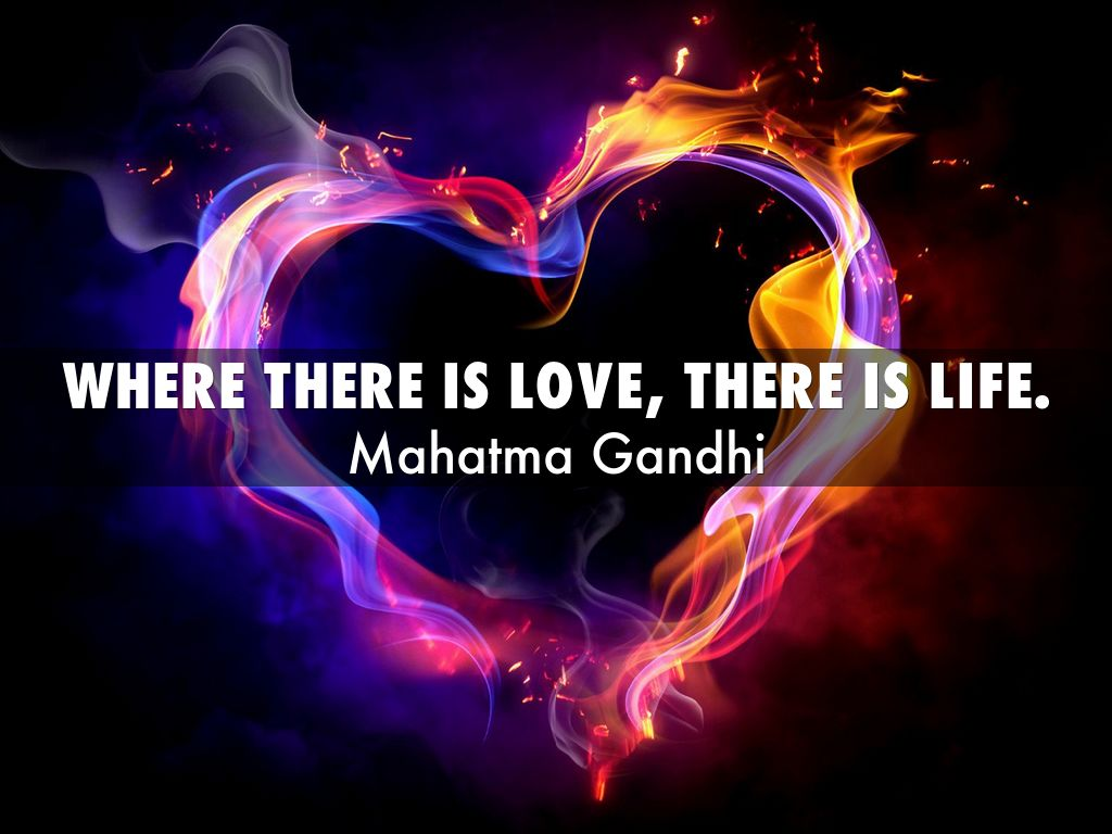 Where there is love there is life (1)