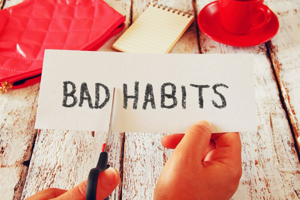 Cut bad habits