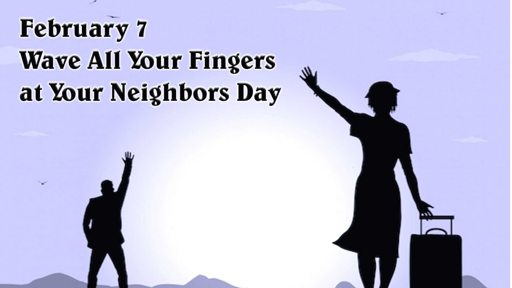 wave-all-your-fingers-at-your-neighbor-day1
