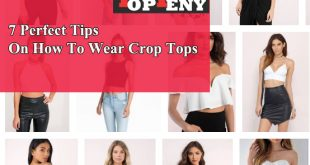 Perfect Tips On How To Wear Crop Tops